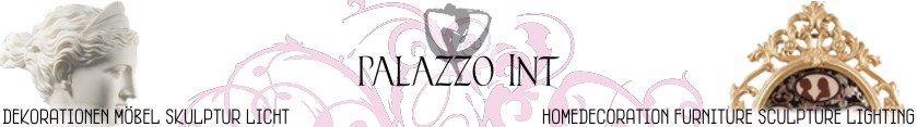 Palazzo Int - Deko Großhandel • Geschenkartikel • Stilmöbel